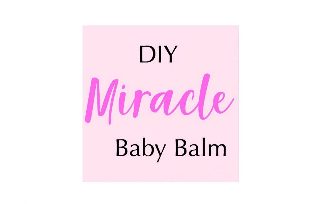 DIY Miracle Baby Balm