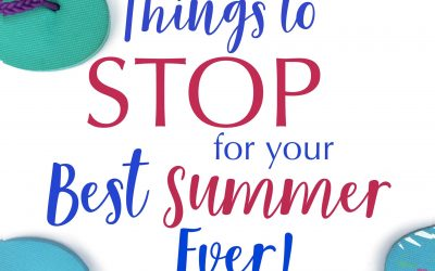 3 Things to Stop for Your Best Summer Ever