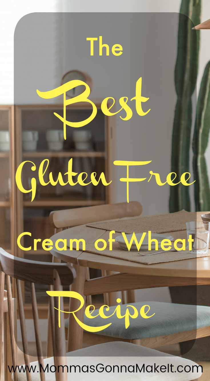 "Cream of ""Wheat"" – A Gluten Free Alternative"