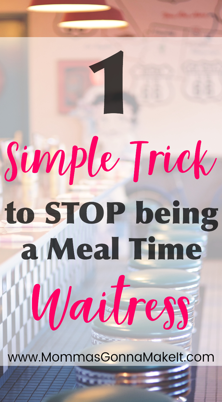 How to Stop being a Dinner Time Waitress