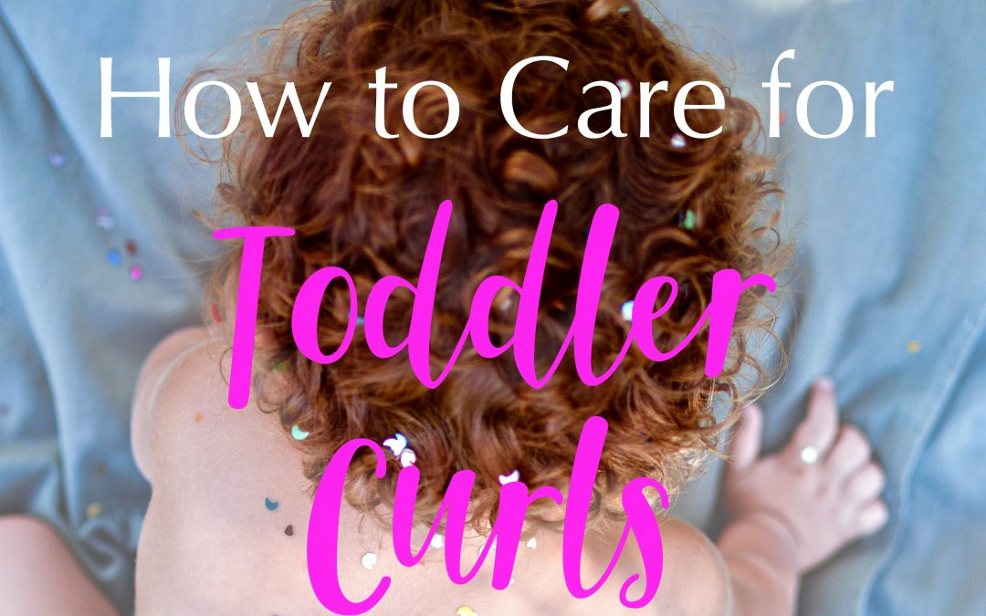 How to Care for Toddler Curls